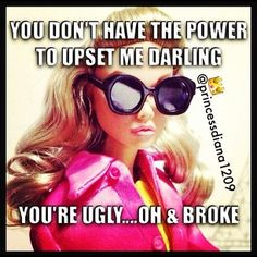 lol this describes you well. lol ha you ain't got nothing. And you ugly😂😂😂😂 Bitch Quotes, Me Quotes, Funny Quotes, Funny Memes, Hilarious, Jealousy Quotes, Drama Quotes, Clever Quotes, Badass Quotes