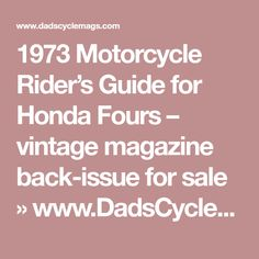 1973 Motorcycle Rider's Guide for Honda Fours – vintage magazine back-issue for sale » www.DadsCycleMags.com
