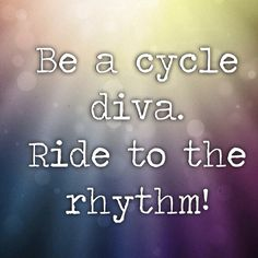Feeling confused.... I have to ride to the rhythm in indoor cycling. Didn´t know that makes me a diva... I thought it made me an instructor...
