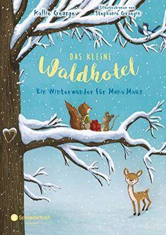 Amazon.com: Das kleine Waldhotel, Band 02: Ein Winterwunder für Mona Maus (German Edition) eBook: George, Kallie, Graegin, Stephanie, Viseneber, Karolin: Kindle Store