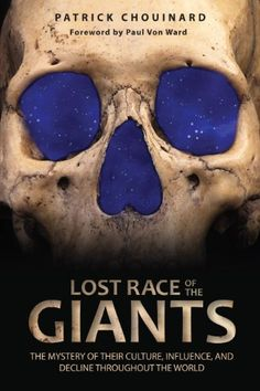 Lost Race of the Giants: The Mystery of Their Culture, Influence, and Decline throughout the World by Patrick Chouinard http://www.amazon.com/dp/1591431484/ref=cm_sw_r_pi_dp_G0OBub0M386MX