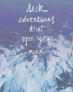 Seek adventures