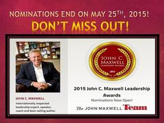 Nominations for the 2015 @JohnCMaxwell #Leadership Awards ends May 25th! #JMTeam