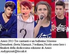 Amici 2013 Tre cantanti e un ballerino Moreno Donadoni ,Greta Manuzzi ,Verdiana Zangaro,Nicolò sono loro i finalisti della dodicesima edizione di Amici.rudypizzuti@tiscali.it