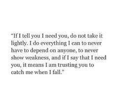 I do everything I can to never depend on anyone