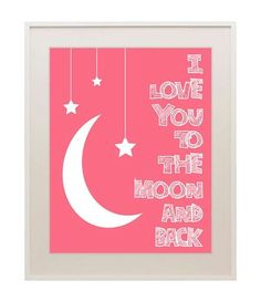 I love you to the moon and back nursery art print by TheLazyLlama Nursery Quotes, Nursery Art, Girl Nursery, Romantic Love Quotes, Thing 1, Stencil Painting, Room Wall Decor, Love You, My Love