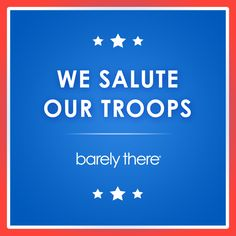 Barely There salutes our troops