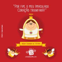 """""""Por fim, o meu Imaculado Coração triunfará!"""" (Nossa Senhora de Fátima)  #avemaria #nossasenhora #virgemmaria #cristianismo #fatima"""