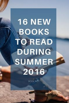 16 new books to read during summer 2016