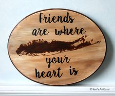 Friends are where your heart is Long Islanders LOVE their home Shop at kerrisartcorner.weebly.com Contact kerrisartcorner@gmail.com #longisland #friends #woodsigns #longislandstrong #li #kerrisartcorner #housewarminggifts #personalizedgifts