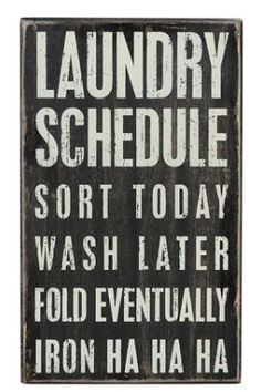 Laundry Schedule Box Sign is a must have for your laundry room.  Black sign with vintage white 6x10. Online and In-store.