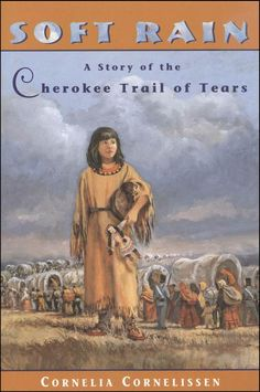 Soft Rain: A Story of the Cherokee Trail of Tears