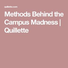 Methods Behind the Campus Madness   Quillette