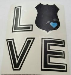 Check out this item in my Etsy shop https://www.etsy.com/listing/252585675/police-love-decal-4-x-4-inches-free