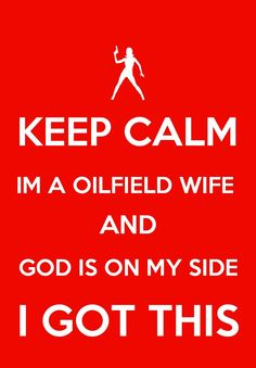 Oilfield wife and proud!