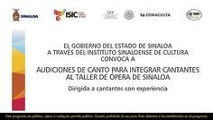 El Gobierno del Estado de Sinaloa a través del Instituto Sinaloense de Cultura Convoca a Audiciones de Canto para Integrar Cantantes al Taller de ópera de Sinaloa. Consulta las bases en: http://www.culturasinaloa.gob.mx/