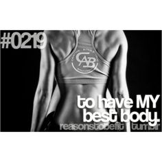 Reasons to be fit. Do it for YOU. Not because you want to look like your favorite model.