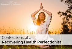 Great post about learning to strike a balance and not strive for perfect health because, like all perfection, it is unattainable.