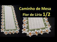 Caminho de Mesa Flor de Lírio em Crochê 1/2 por Wilma Crochê - YouTube