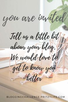 New bloggers invitation:  You are invited to improve your blog within 25-days with us. Tell us more about your blog - we would love to connect. 25-day blogging challenge