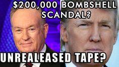 Bill O'Reilly talks about secret Donald Trump tape about FALSE Sexual Ha...