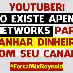 Não Existe Apenas Networks! #Força MixReynold