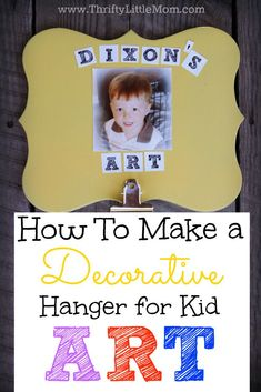 How To Make a Decorative Hanger for kid art. Don't just hang them on the fridge with magnets, make one for each of your kids and show off all their school and preschool artwork this year! Costs less than $7 to make.