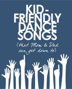 Let's get this party started. Our Top 10 favorite kid-friendly dance songs at the moment that will make Mom and Dad want to dance too!
