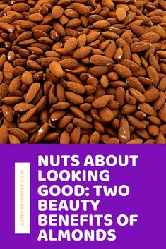 Nuts about Looking Good: Two Beauty Benefits of Almonds Almond Benefits, Almonds, Healthy Skin, Health Benefits, Squats, Health And Beauty, Brain, Blogging, Things To Come