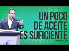 Pastor Otoniel Font - Un Poco de Aceite es Suficiente