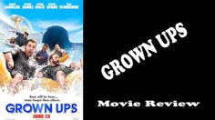 Grown Ups - Movie Review
