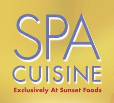 """""""SPA CUISINE!""""... If you resolved to lose weight this year, our Deli can help with fresh, delicious, healthy """"Spa Cuisine"""" – All-natural, trans-fat-free recipes inspired by the world's finest spas. Try our scrumptious entrées & sides!"""