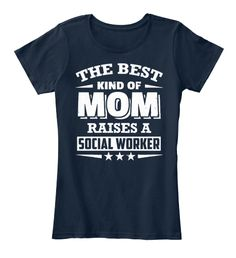The Best Kind Of Mom Raises A Social Worker New Navy Women's T-Shirt Front
