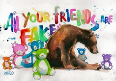 Lora Zombie - Illustration - bear - Sad - Colofull - All your friends are fake