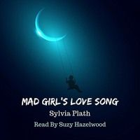 critcal analysis silvia plath s mad girl s love song Mad girl's love song critical analysis the poem, mad girl's love song , was written by sylvia plath this poem has a theme of suicide as an escape.