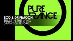 Eco & Driftmoon - Trust In The Wind (Driftmoon Rework) [Pure Trance Reco...