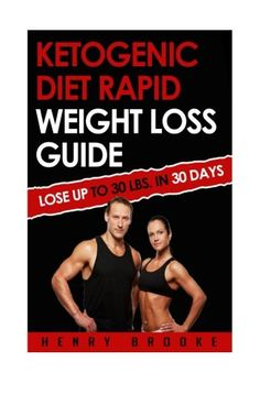 Ketogenic Diet Rapid Weight Loss Guide Lose Up To 30 Lbs In 30 Days >>> Click on the image for additional details. (Note:Amazon affiliate link)