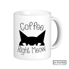 Meow bon café tasse, tasse à café, tasse de Cat, Cat cadeau Mug, tasse en céramique, tasse à café, Mug personnalisé, Mug drôle