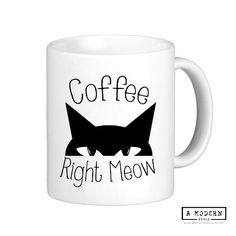 Coffee Right Meow Mug, Coffee Mug, Cat Mug, Cat Coffee Mug, Funny Mug, Ceramic…