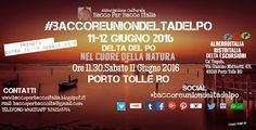 #baccoreuniondeltadelpo NEL CUORE DELLA NATURA 11-12 GIUGNO 2016 PORTO TOLLE RO, DELTA DEL PO. Bacco Reunion Delta del Po.