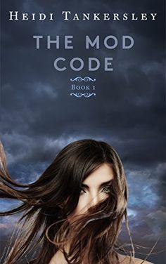The Mod Code (The Mod Code Series, Book 1) by Heidi Tanke... https://www.amazon.com/dp/B0190V7WAK/ref=cm_sw_r_pi_dp_x_f-zkzbJ4Z3590