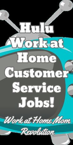 Hulu Work at Home Customer Service Jobs! / Work at Home Mom Revolution