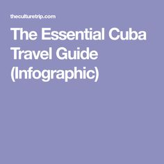 The Essential Cuba Travel Guide (Infographic)