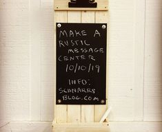 Make a Rustic Message Center Chalkboard Quotes, Art Quotes, Messages, Rustic, Wood, How To Make, Country Primitive, Rustic Feel, Woodwind Instrument