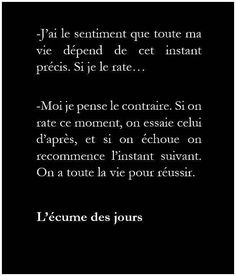 """""""- I have a feeling that my life depends on this exact moment. If I fail."""" """"-I think the opposite. If you fail this, you try again Some Quotes, Words Quotes, Sayings, Favorite Quotes, Best Quotes, Image Citation, French Quotes, Pretty Words, Some Words"""