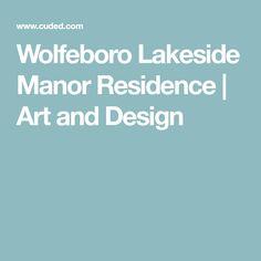 Wolfeboro Lakeside Manor Residence   Art and Design