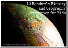 10 Hands-On History and Geography Activities for Kids