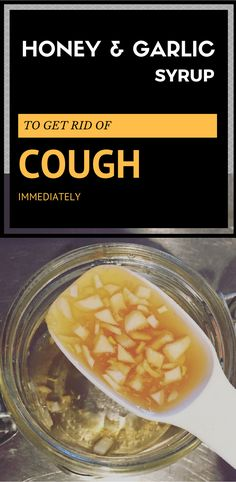 Honey And Garlic Syrup To Get Rid Of Cough Immediately
