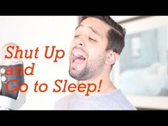 Shut Up and Dance with Me - Parody - Shut Up and Go to Sleep - YouTube