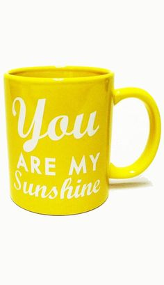You Are My Sunshine Mug (: @iansam